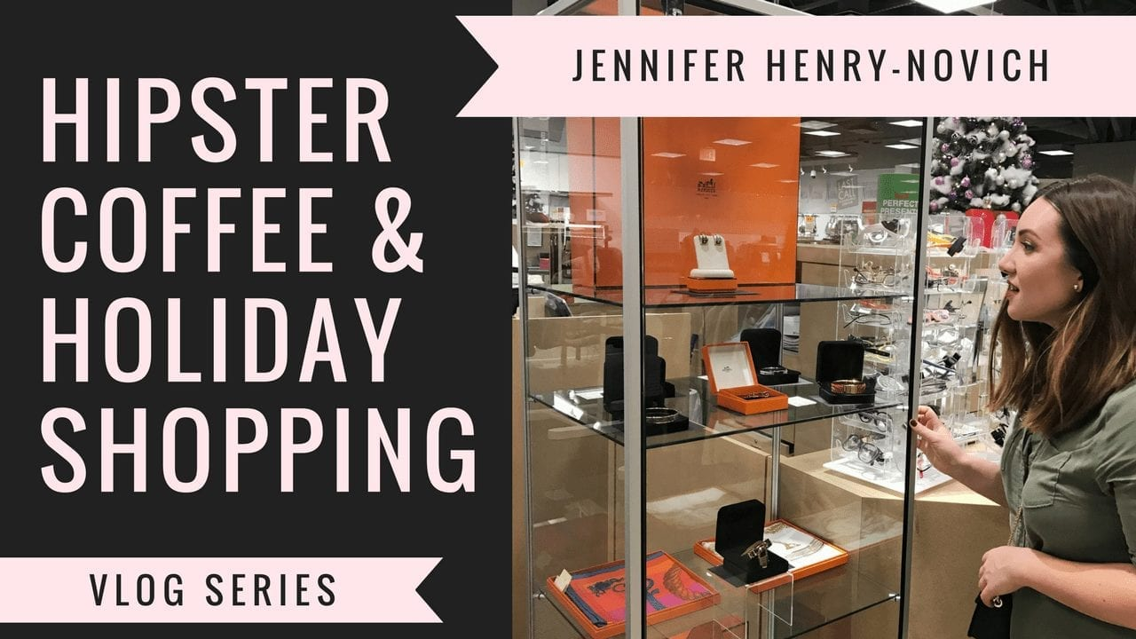 VLOG SERIES: HIPSTER COFFEE & HOLIDAY SHOPPING