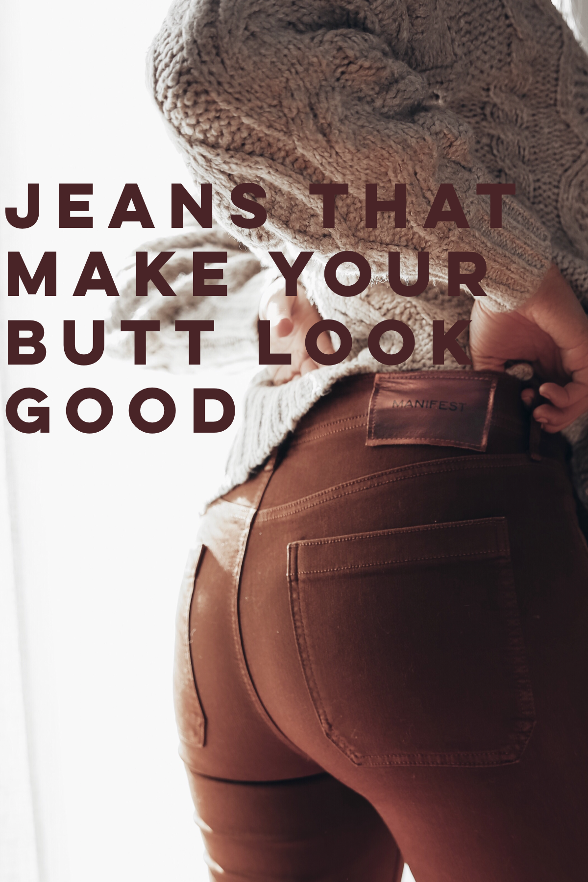 Best Jeans That Make Your Butt Look Good