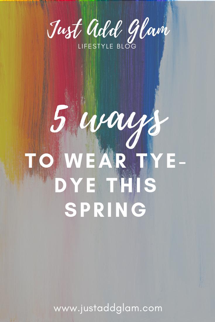 Tie Dye Trend: 5 Ways To Wear Tie-Dye This Spring