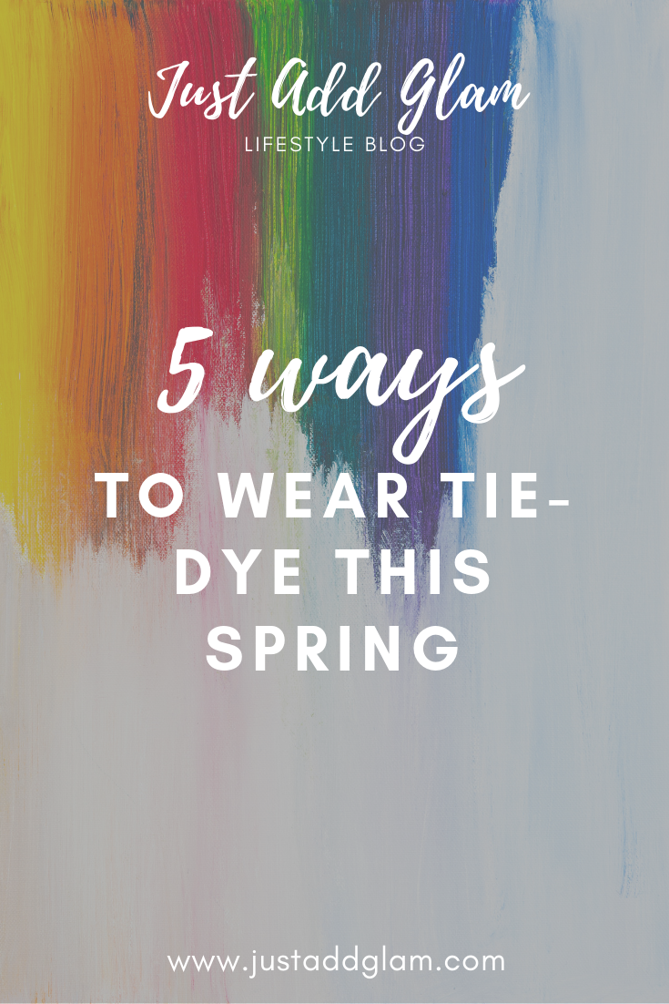 Tie Dye Trend featured by top US fashion blog Just Add Glam