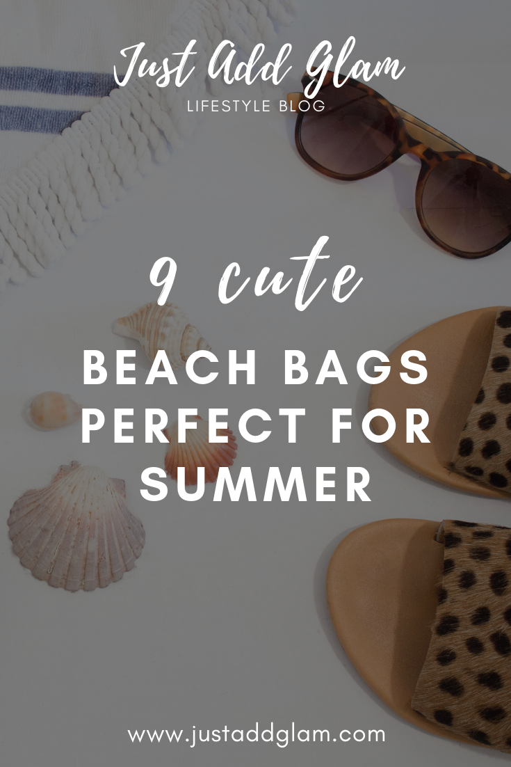 beach bags for summer I summer fashion I fashion blog I via justaddglam.com | 9 Cute Beach Bags Perfect For Summer by popular fashion blog, Just Add Glam: graphic image of sunglasses, sandals, and seashells with a text overlay.