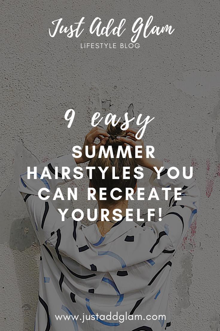 9 Easy Summer Hairstyles I Beauty blog I hairstyle I hair inspiration I via justaddglam.com