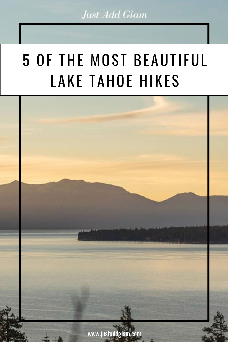 5 of the Most Beautiful Lake Tahoe Hikes I Lake Tahoe I travel guide I via justaddglam.com | 5 of the Most Beautiful Lake Tahoe Hikes by popular California blog, Just Add Glam: image of Lake Tahoe.