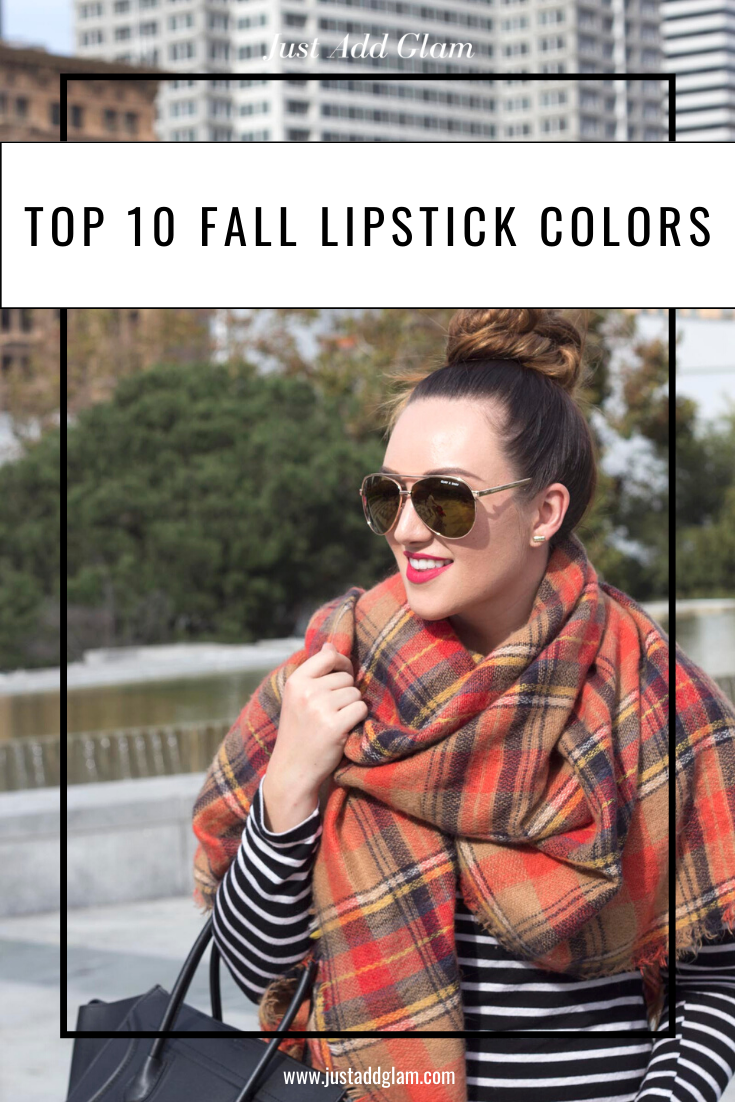Top 10 Fall Lipstick Colors featured by top US beauty blog, Just Add Glam | Top 10 Fall Lipstick Colors I Fall Fashion I Fashion Blog I justaddglam.com